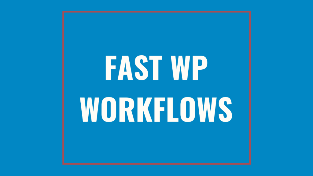Fast WP Workflows Cover